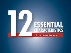 12 essential characteristics of an entrepreneur