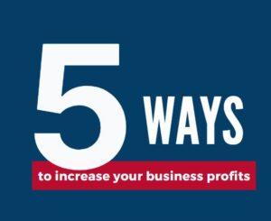 5 ways to boost profits